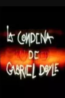 Condena de Gabriel Doyle, La