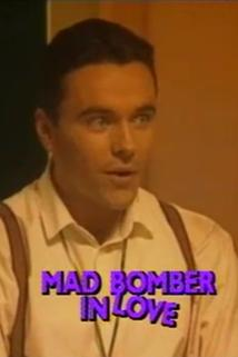 Mad Bomber in Love