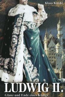 Ludwig II: Glanz und Ende eines Königs  - Ludwig II: Glanz und Ende eines Königs