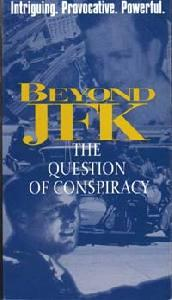 Beyond 'JFK': The Question of Conspiracy  - Beyond 'JFK': The Question of Conspiracy