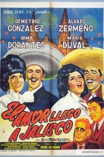 Amor llegó a Jalisco, El  - Amor llegó a Jalisco, El