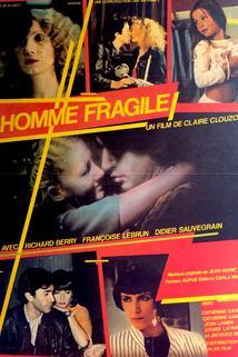Homme fragile, L'