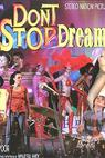 Don't Stop Dreaming (2007)