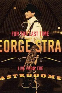 George Strait: For the Last Time - Live from the Astrodome