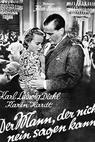 Mann, der nicht nein sagen kann, Der (1938)