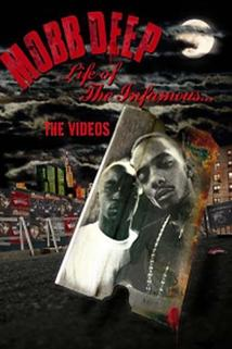Mobb Deep: Life of the Infamous... The Videos