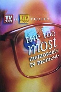 The 100 Most Memorable TV Moments