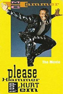 Please Hammer, Don't Hurt 'Em: The Movie