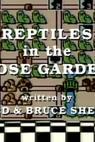 Reptiles in the Rose Garden