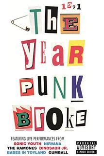 1991: The Year Punk Broke  - 1991: The Year Punk Broke