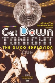 Get Down Tonight: The Disco Explosion