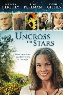 Uncross the Stars  - Uncross the Stars