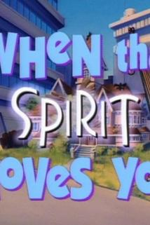 When the Spirit Moves You