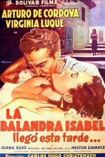 Balandra Isabel llegó esta tarde, La