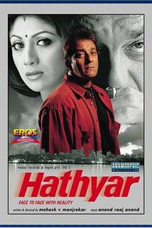 Hathyar  - Hathyar: Face to Face with Reality