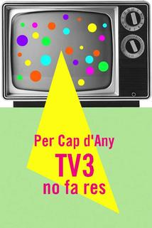 Per cap d'any, TV3 no fa res