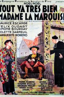 Tout va très bien madame la marquise
