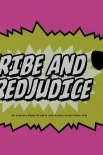 Tribe & Prejudice