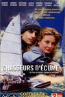 Chasseurs d'écume (1999)