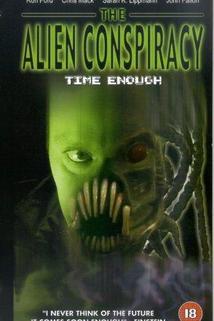 Time Enough: The Alien Conspiracy  - Time Enough: The Alien Conspiracy