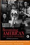 Becoming American: The Chinese Experience