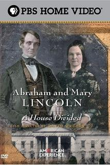 Abraham and Mary Lincoln: A House Divided