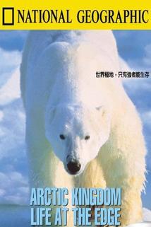 Arktické království  - Arctic Kingdom: Life at the Edge