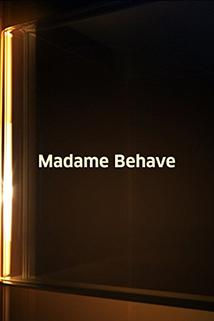 Madame Behave