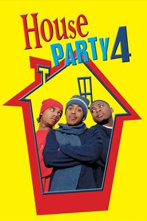 House Party 4: Down to the Last Minute  - House Party 4: Down to the Last Minute