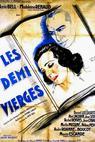 Demi vierges, Les