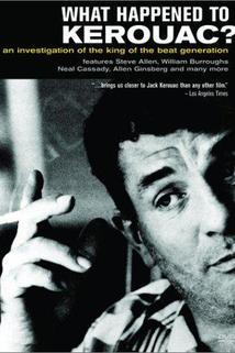 What Happened to Kerouac?  - What Happened to Kerouac?