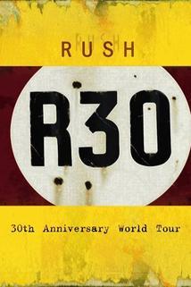 Rush: R30  - Rush: R30
