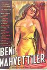 Beni mahvetttiler (1951)