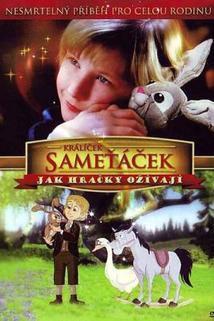 Králíček Sameťáček aneb Jak hračky ožívají  - Velveteen Rabbit, The