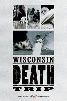 Wisconsin Death Trip  - Wisconsin Death Trip