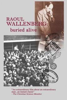 Raoul Wallenberg Buried Alive