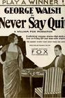Never Say Quit (1919)