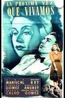 Próxima vez que vivamos, La (1946)