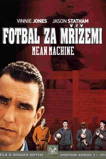 Fotbal za mřížemi  - Mean Machine