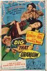 Dig That Uranium