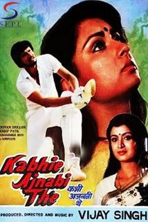 Kabhi Ajnabi The