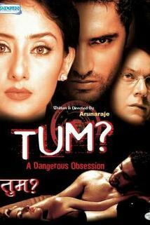 Tum: A Dangerous Obsession