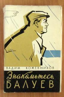 Znakomtes, Baluyev!