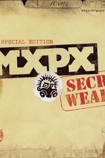 MXPX: How to Build a Secret Weapon