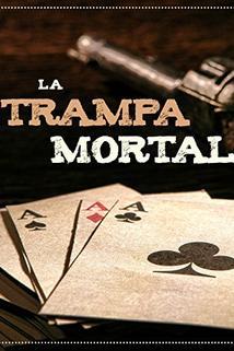 Trampa mortal, La