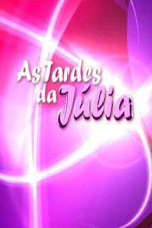 Tardes da Júlia, As