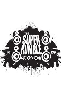 The Super Rumble Mixshow  - The Super Rumble Mixshow