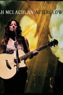 Sarah McLachlan: Afterglow Live