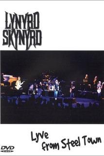 Lynyrd Skynyrd: Lyve from Steel Town