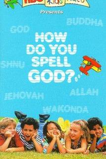 How Do You Spell God?  - How Do You Spell God?
